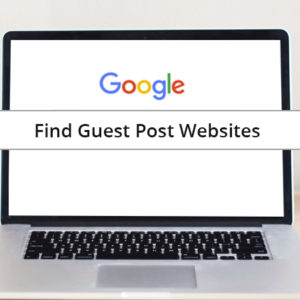 How to Find Guest Post Websites?