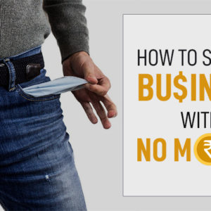 Tips on How to Embark a Business With Little or No Money