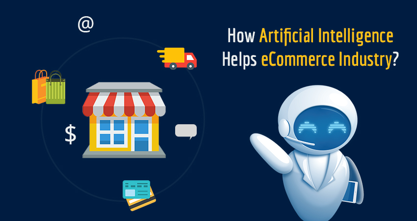 Use of Artificial Intelligence In eCommerce Industry