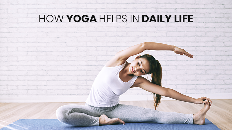 How Yoga Helps in Maintaining your Physical Fitness