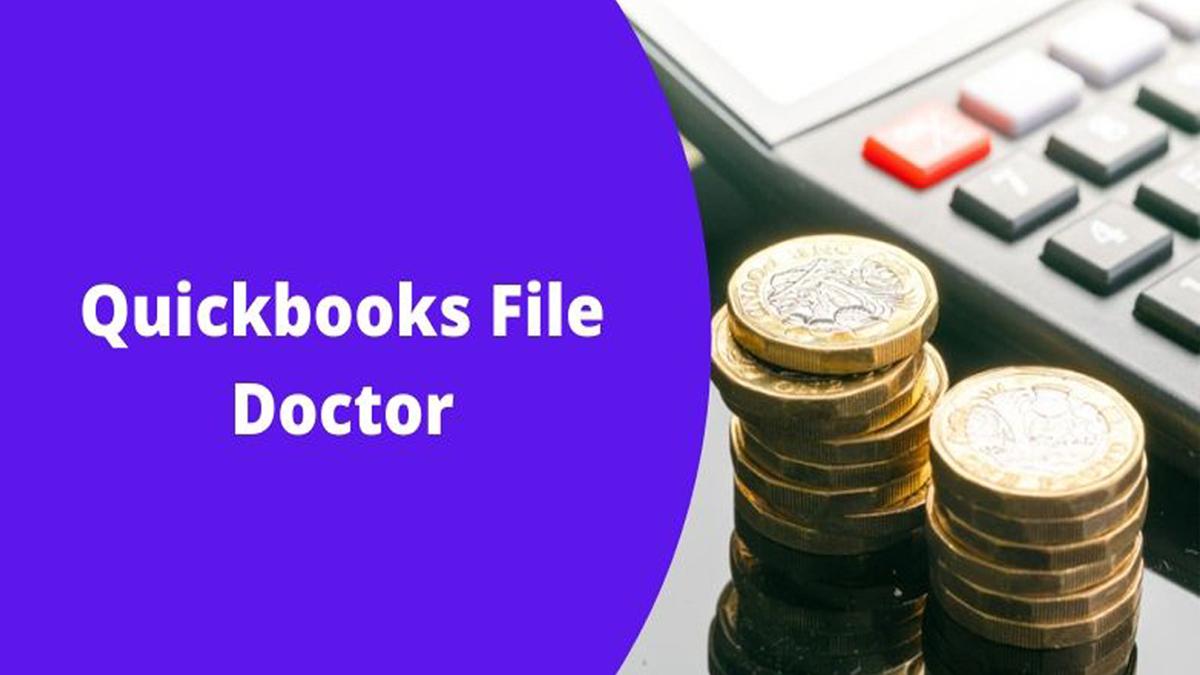 Quickbooks File Doctor: How To Resolve Quickbooks error