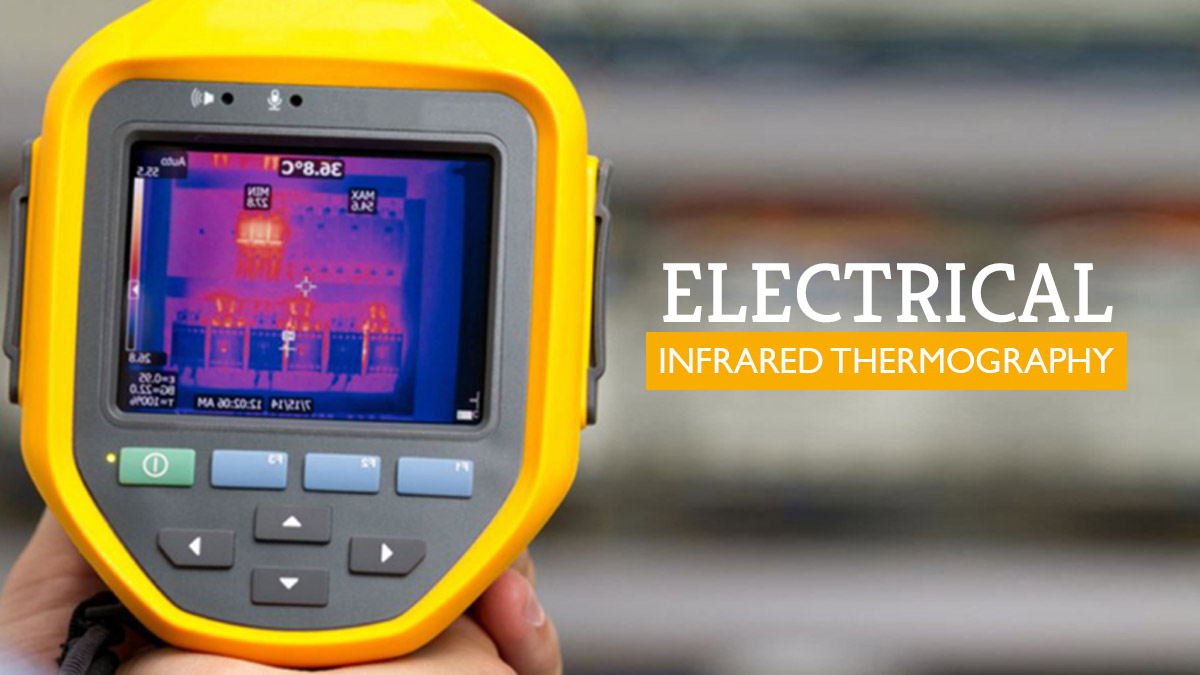 Why Is Electrical Infrared Thermography Inspection Important?