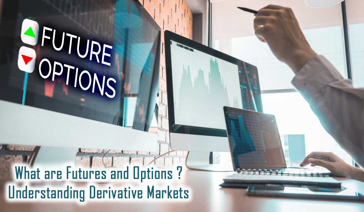 What are Futures and Options? Understanding Derivative Markets