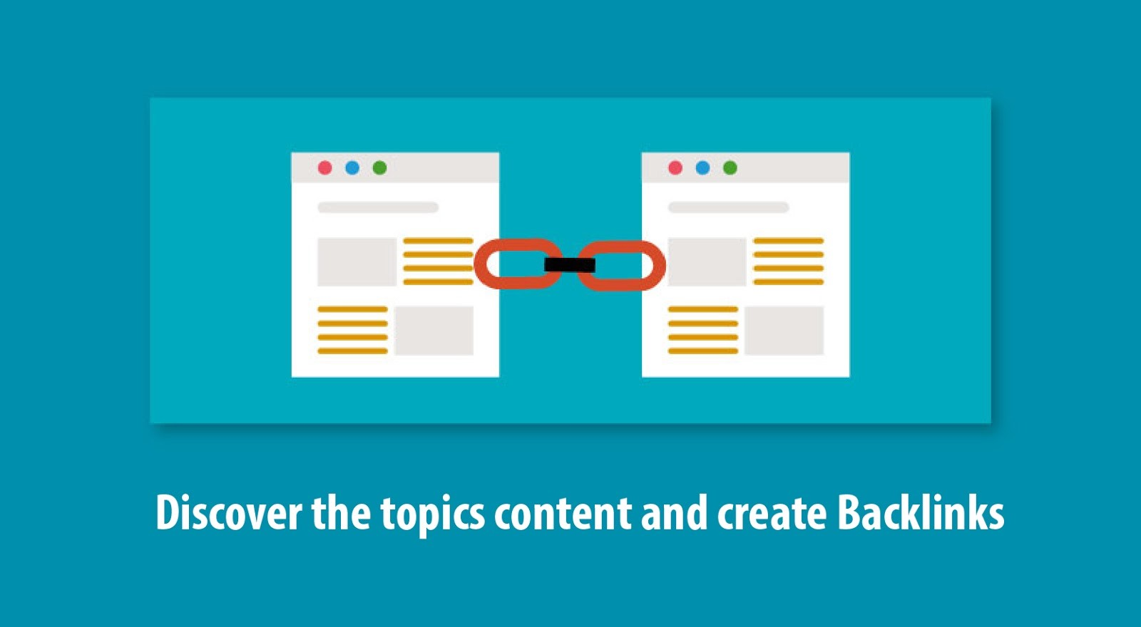 Discover the topics content and create Backlinks