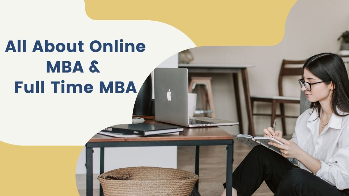 All About Online MBA vs. Full time MBA